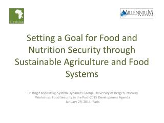 Setting a Goal for Food and Nutrition Security through Sustainable  A griculture and  F ood  S ystems