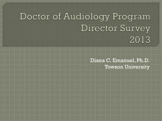 Doctor of Audiology Program Director Survey 2013
