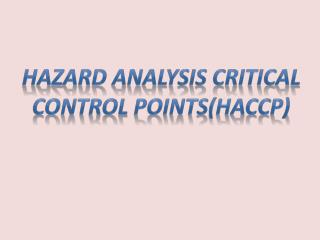 Hazard Analysis Critical Control Points(HACCP)