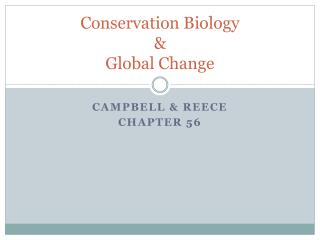 Conservation Biology  & Global Change
