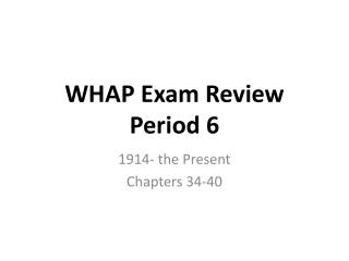 WHAP Exam  Review  Period 6