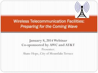 Wireless Telecommunication Facilities:  Preparing for  the  Coming Wave