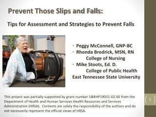Peggy McConnell, GNP-BC Rhonda Brodrick, MSN, RN 	College of Nursing Mike  Stoots , Ed. D. 	College of Public Health Ea