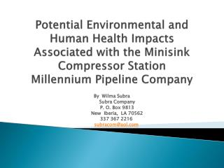 Potential Environmental and Human Health Impacts Associated with the Minisink Compressor Station Millennium Pipeline Co