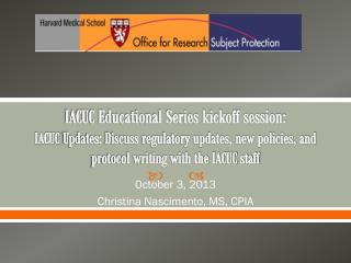 October 3, 2013 Christina Nascimento, MS, CPIA