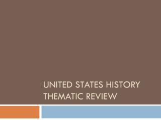 United States History Thematic Review