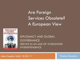 Diplomacy and Global GovernANCE  Service in an Age of Worldwide Interdependence