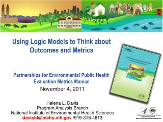 Using Logic Models to Think about Outcomes and Metrics Partnerships for Environmental Public Health  Evaluation Metrics