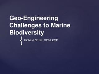 Geo-Engineering Challenges to Marine Biodiversity