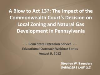 A Blow to Act 13?: The Impact of the Commonwealth Court's Decision on Local Zoning and Natural Gas Development in Penns