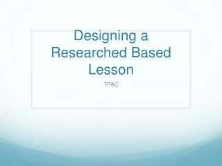 Designing a Researched Based Lesson
