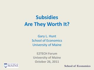 Subsidies Are They Worth It?