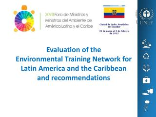 Evaluation of the  Environmental Training Network for Latin America and the Caribbean and recommendations