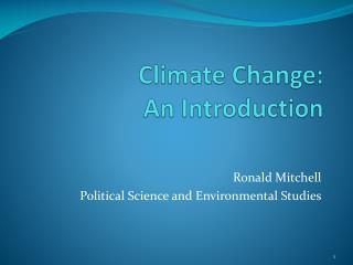 Climate  Change : An  Introduction