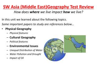 SW Asia (Middle East)Geography Test Review How does  where  we live impact  how  we live?