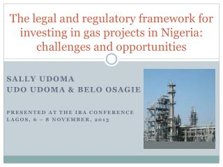 The legal and regulatory framework for investing in gas projects in Nigeria: challenges and opportunities