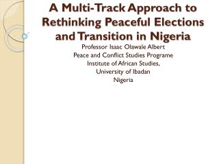 A Multi-Track Approach to Rethinking Peaceful Elections and Transition in Nigeria