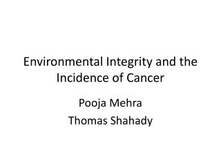 Environmental Integrity and the Incidence of Cancer