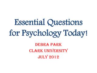 Essential Questions for Psychology Today!