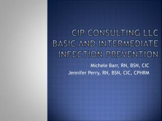 CIP Consulting LLC Basic and Intermediate Infection Prevention