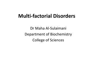 Multi-factorial Disorders