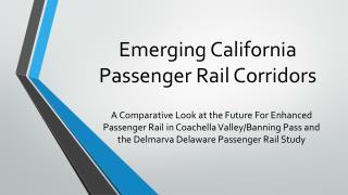 Emerging California  Passenger Rail Corridors