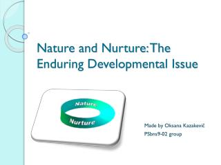 Nature and Nurture: The Enduring Developmental Issue