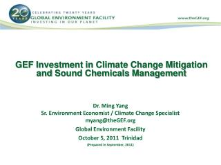 GEF Investment in Climate Change Mitigation and  Sound Chemicals Management