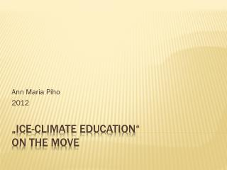 """Ice-Climate Education"" On the move"