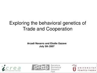 exploring the behavioral genetics of trade and cooperation