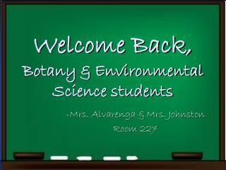 Welcome Back, Botany & Environmental Science students