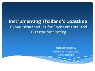 Instrumenting Thailand's Coastline :  Cyber-Infrastructure for Environmental and Disaster Monitoring