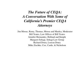 The Future of CEQA: A Conversation With Some of  California's Premier CEQA Attorneys Jim Moose, Remy, Thomas, Moose and