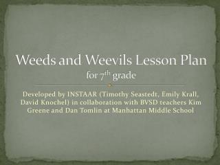 Weeds and Weevils Lesson Plan for 7 th  grade