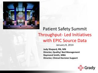 Patient Safety Summit Throughput- Led Initiatives with EPIC Source  Data January 8, 2014
