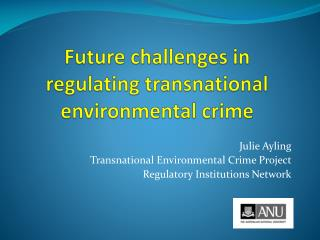 Future challenges in regulating transnational environmental crime