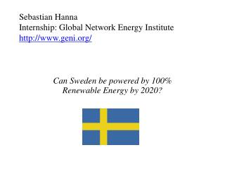 Sebastian  Hanna Internship: Global Network Energy  Institute http://www.geni.org/