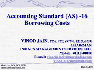 accounting standard as -16  borrowing costs   vinod jain, fca, fcs, fcwa , ll.b.,disa chairman inmacs management service