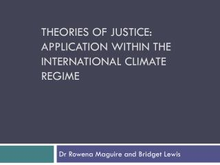 Theories of Justice: application within the International Climate Regime