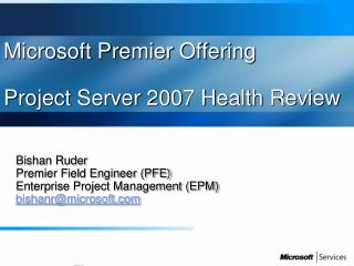 Microsoft Premier Offering Project Server 2007 Health Review