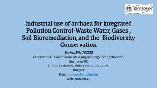 Industrial use of  archaea for integrated Pollution Control-Waste Water, Gases , Soil Bioremediation, and the  Biodiver