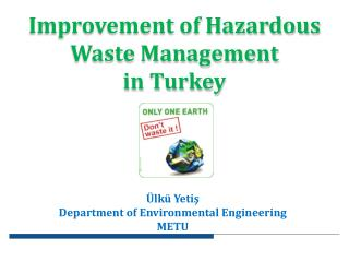 Improvement of Hazardous Waste Management in Turkey