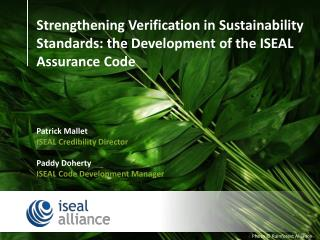 Strengthening Verification in Sustainability Standards: the Development of the ISEAL Assurance Code