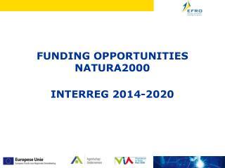 FUNDING  OPPORTUNITIES NATURA2000 Interreg  2014-2020
