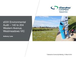 s53X Environmental Audit – 140 to 204 Western Avenue,  Westmeadows  VIC Anthony Lane