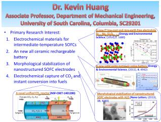 Dr. Kevin Huang Associate Professor, Department of Mechanical Engineering, University of South Carolina, Columbia, SC29