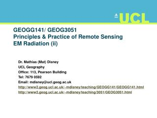 GEOGG141/ GEOG3051 Principles & Practice of Remote  Sensing EM  Radiation ( ii)