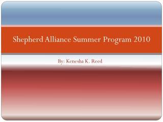 Shepherd Alliance Summer Program 2010