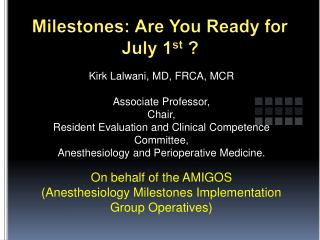 Milestones: Are You Ready for July 1 st  ?