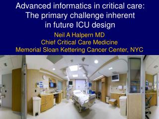 Neil A Halpern MD Chief Critical Care Medicine Memorial  Sloan Kettering  Cancer Center, NYC